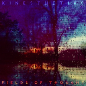 Kinesthetiac - Fields of Thought