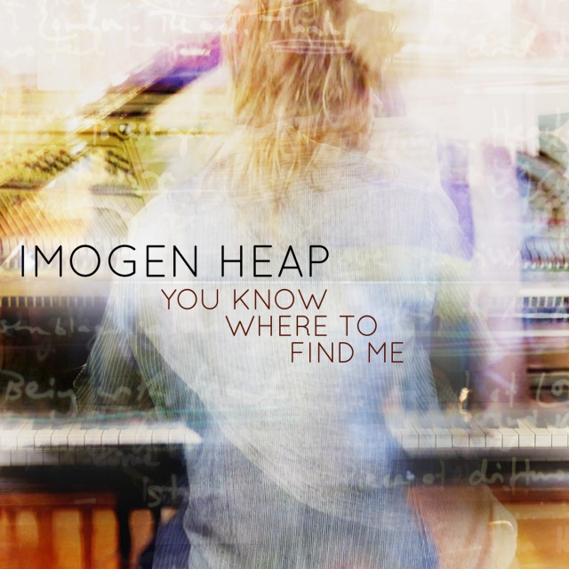 Imogen Heap You Know Where To Find Me
