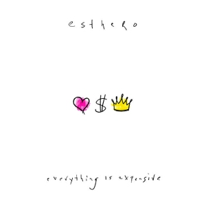 Esthero Everything is Expensive