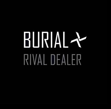 Burial Rival Dealers 2020k